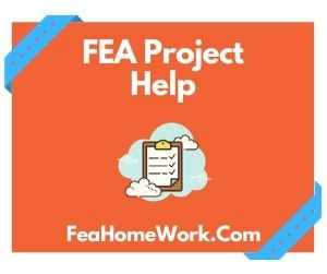 FEA Project Help